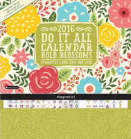 Bold Blossoms Do It All Wall Calendar 2016 9781622267293